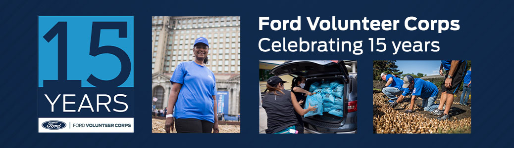 15 YEARS FORD VOLUNTEER CORPS logo, African American female in Ford blue hat and shirt in front of Michigan Central Train Station, masked persons with blue Ford Fund bags in back of vehicle, people in Ford Fund attire on hands and knees sorting bulbs on ground with onlooker with text Ford Volunteer Corps Celebrating 15 years